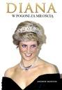 Księżna Diana. W pogoni za miłością. Książka. Bio.
