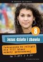 JEZUS DZIAŁA I ZBAWIA KL. 8 PODRĘCZNIK + ĆW. WAM Klasa 8