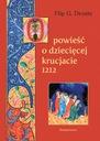 Opowieść o dziecięcej krucjacie 1212 (Flip Droste)
