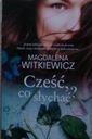 Cześć, co słychać? wyd. kieszonkowe, Magdalena Wit Tytuł CZEŚĆ, CO SŁYCHAĆ ?