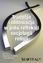Tradycja i innowacja w polu refleksji socjologii r
