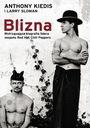 Blizna. Wstrząsająca biografia lidera zespołu Tytuł Blizna Wstrząsająca biografia lidera zespołu Red Hot Chili Peppers