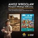 AHOJ! WROCŁAW – Paszport Młodego Odkrywcy Autor Agnieszka Majewska Mariusz Majewski