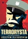 Terrorysta. Wywiad-rzeka z Józefem Tytuł Terrorysta Wywiadrzeka z Józefem Piłsudskim