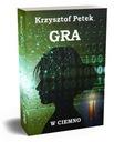 Gra w ciemno, trylogia GRA, Petek