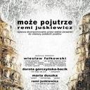 Może pojutrze Remi Juśkiewicz