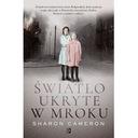 Światło ukryte w mroku Sharon Cameron