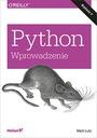 Python. Wprowadzenie. Wydanie V Tytuł Python. Wprowadzenie. Wydanie V