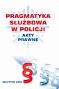 PRAGMATYKA SŁUŻBOWA W POLICJI AKTY PRAWNE ISBN 9788374627191