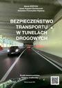 BEZPIECZEŃSTWO TRANSPORTU W TUNELACH DROGOWYCH