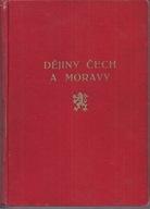 Dejiny Cech a Moravy. Tom 1. Od r. 1526 do r. 1609