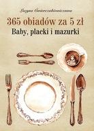 365 Obiadów za 5 zł + Baby, placki Ćwierczakiewicz