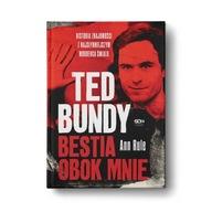 Ted Bundy. Bestia obok mnie. Historia znajomości