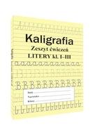 KALIGRAFIA LITERY ZESZYT ĆWICZEŃ do nauki pisania