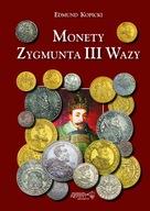Monety Zygmunta III Wazy Kopicki Wydanie II