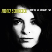 """Andrea Schroeder """"Where The Wild Oceans End"""" [CD]"""