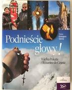 Grzegorz Górny, Podnieście głowy!, Różaniec...