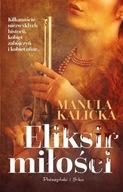 Eliksir miłości Manula Kalicka