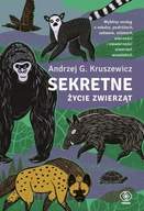 Sekretne życie zwierząt Andrzej G. Kruszewicz