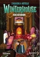 Zagadka hotelu Winterhouse Hotel Winterhouse tom 3 Ben Guterson