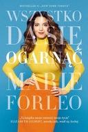 Wszystko da się ogarnąć Marie Forleo