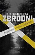 Kolekcjonerka zbrodni Zuzanna Pol