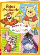Kubuś i przyjaciele Naklejam i koloruję Praca zbiorowa