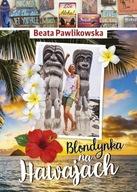 Blondynka na Hawajach Beata Pawlikowska