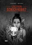 Leksykon dzikich kobiet Anna Lewicka, Klaudia Migacz