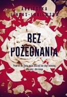 Bez pożegnania Agnieszka Lingas-Łoniewska