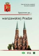 Spacerem po... warszawskiej Pradze Ewa Michalska-Markert, Wojciech Markert
