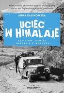 Uciec w Himalaje czyli PRL Dewizy i marzenia o wolności Anna Kalinowska