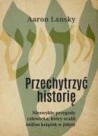Przechytrzyć historię Aaron Lansky