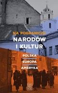 Na pograniczu narodów i kultur Praca zbiorowa