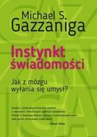 Instynkt świadomości Michael S. Gazzaniga