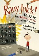 RANY JULEK O tym jak Julian Tuwim został poetą Agnieszka Frączek