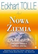 Nowa Ziemia Przebudzenie świadomości sensu życia Eckhart Tolle