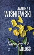 Nazwijmy to miłość Janusz Leon Wiśniewski