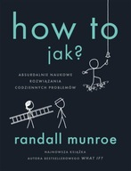 How To. Jak? Randall Munroe