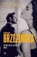 Obiecasz mi Diana Brzezińska