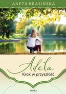 Adela Tom 2 Krok w przyszłość Aneta Krasińska