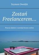 Zostań Freelancerem - praca zdalna i biznes online