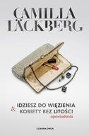 Idziesz do więzienia i Kobiety bez litości Camilla Lackberg