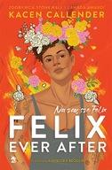 Felix Ever After. Na zawsze Felix Kacen Callender