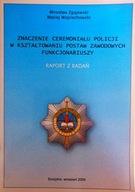Znaczenie ceremoniału policji w kształtowaniu...