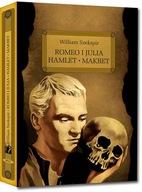Romeo i Julia. Hamlet. Makbet. William Shakespeare