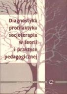 Diagnostyka i profilaktyka w teorii i praktyce ped