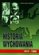 Historia wychowania. 1918-1945 (nakład wyczerpany)