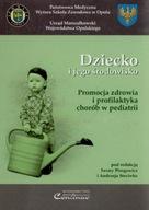 Dziecko i jego środowisko. Promocja zdrowia...