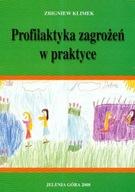 Profilaktyka zagrożeń w praktyce Zbigniew Klimek